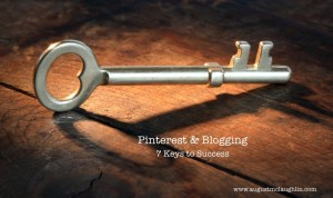 #Pinterest & Blogging: 7 Keys to Success