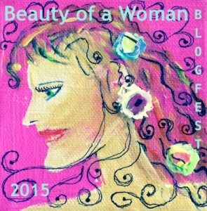 Announcing the Beauty of a Woman BlogFest IV! #BOAW2015