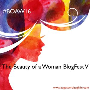 The Beauty of a Woman BlogFest V! #BOAW16