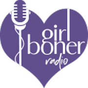 Girl Boner Radio with August McLaughlin
